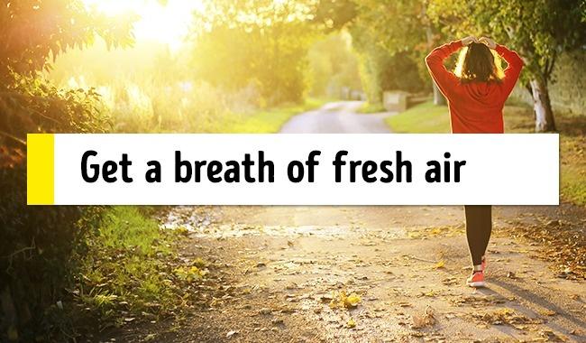 Obtain a breath of fresh air