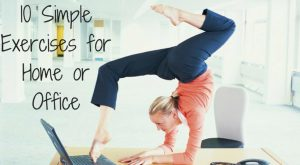 10 Amazing Exercises to do at Work to Stay Fit
