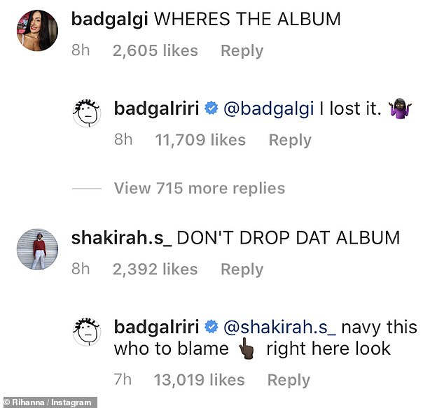 Response: When one asked: 'WHERES THE ALBUM (sic)', Rihanna replied: 'I lost it', and added the shrug emoji'